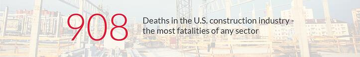 908 deaths in the U.S. construction industry - National Safety Council 2017 Workplace Injury Statistics